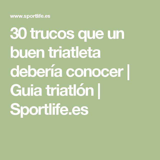 30 trucos que un buen triatleta debería conocer | Guia triatlón | Sportlife.es