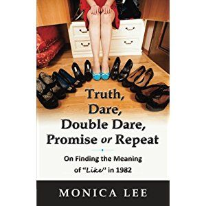 """#BookReview of #TruthDareDoubleDarePromiseorRepeat from #ReadersFavorite - https://readersfavorite.com/book-review/truth-dare-double-dare-promise-or-repeat  Reviewed by Sefina Hawke for Readers' Favorite  Truth, Dare, Double Dare, Promise or Repeat (On Finding the Meaning of """"Like"""" in 1982) by Monica Lee is a young adult coming of age story that would appeal most to a mature audience of young adult females who do not mind adolescent sexual situations and a bit of explicit language. Monica is"""