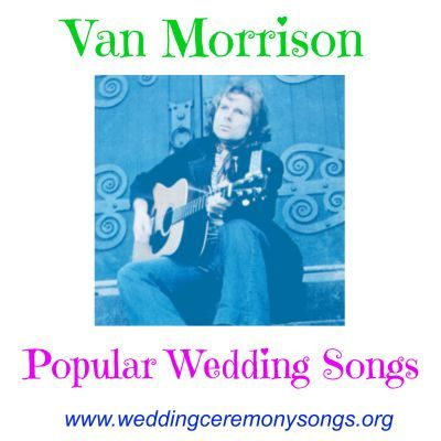 Van Morrison Popular Wedding Songs