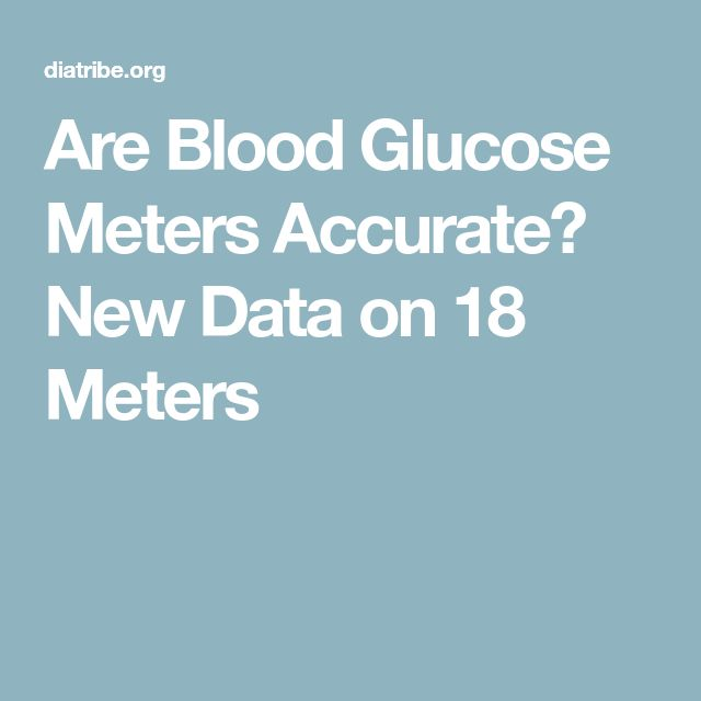 Are Blood Glucose Meters Accurate? New Data on 18 Meters