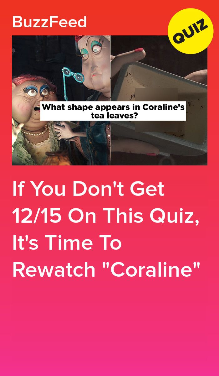 If You Don T Get 12 15 On This Quiz It S Time To Rewatch Coraline Coraline Quiz Faith In Humanity Restored