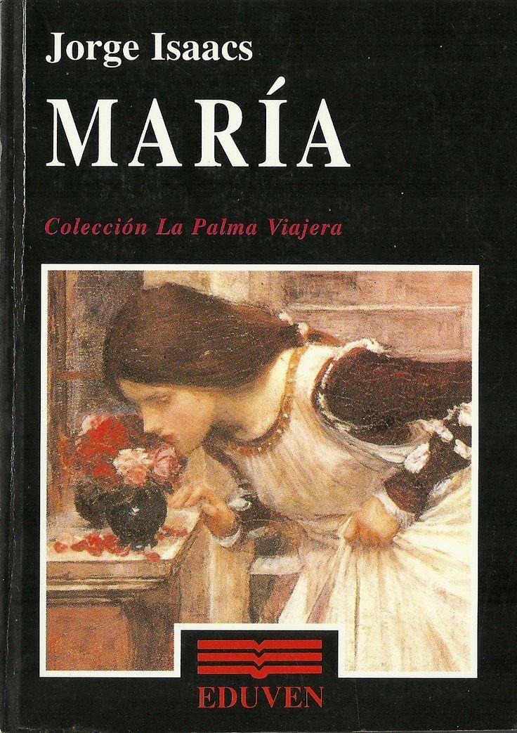 María - Jorge Isaacs, Autor Colombiano Clásico del año (1867), considerada una de las obras más destacadas de la literatura hispanoamericana del siglo XIX.