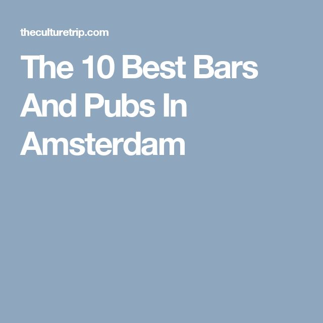 The 10 Best Bars And Pubs In Amsterdam