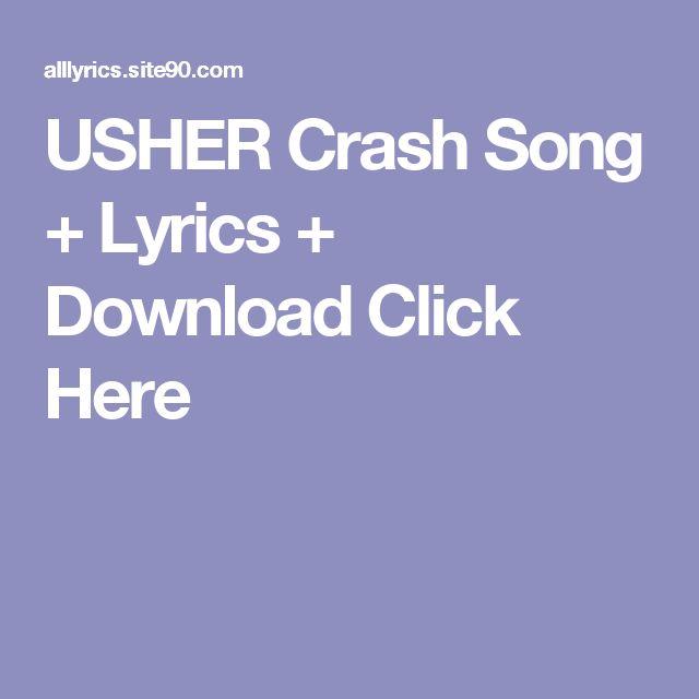 USHER Crash Song + Lyrics + Download  Click Here