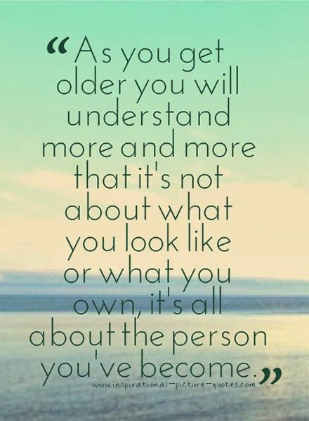 Inspirational Picture Quotes: As You Get Older