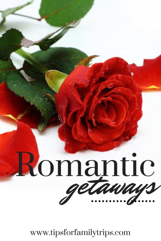 Romantic Getaways For Valentineu0027s Weekend Or Any Time!