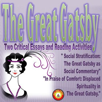 "Students can realize the relevance of the concepts in The Great Gatsby! This is an activity that I have students complete after reading The Great Gatsby. There are two critical articles, ----"" Social Stratification: The Great Gatsby as Social Commentary"" and ----""In Praise of Comfort: Displaced Spirituality in The Great Gatsby."""