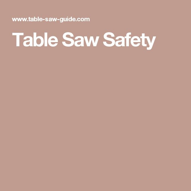 Best 25 Table Saw Safety Ideas On Pinterest Table Saw Blades Woodworking News And Small Sander