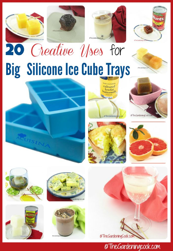 20 creative uses for extra large silicone ice cube trays - http://thegardeningcook.com/creative-uses-for-extra-large-silicone-ice-cube-trays/#acuisinagiveaway