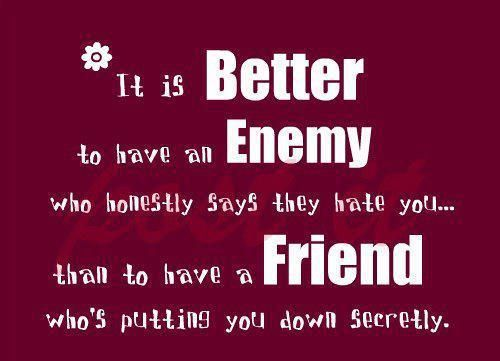 Get Here Quote About Friends And Enemies