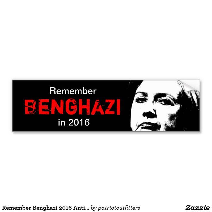 Remember Benghazi 2016 Anti Hillary Bumper Sticker Car Bumper Sticker
