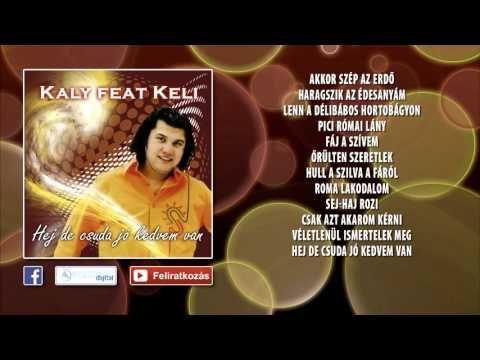 ✮ Kaly feat. Keli ~ Hej, de csuda jó kedvem van (teljes album) | Nagy Zeneklub | - YouTube