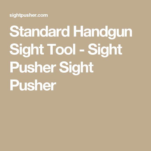 Standard Handgun Sight Tool - Sight Pusher Sight Pusher