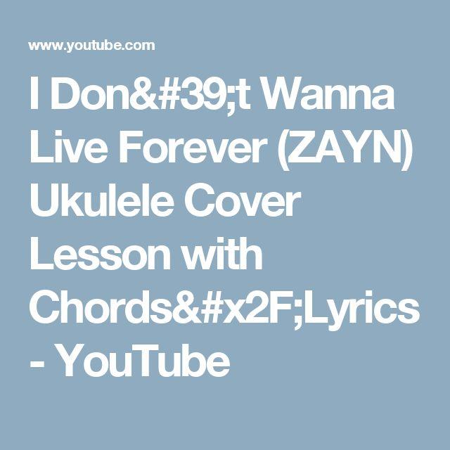 I Don't Wanna Live Forever (ZAYN) Ukulele Cover Lesson with Chords/Lyrics - YouTube
