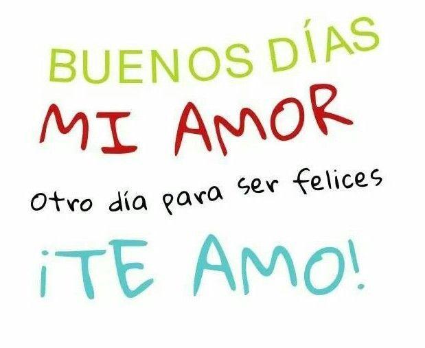 Good Morning Love Of My Life In Spanish : Buenos dias amor dibujos pinterest spanish quotes