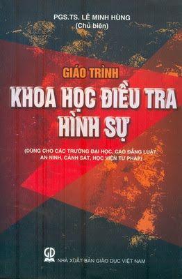 Giáo Trình Khoa Học Điều Tra Hình Sự (NXB Giáo Dục 2011) - Lê Minh Hùng, 294 Trang   Sách Việt Nam