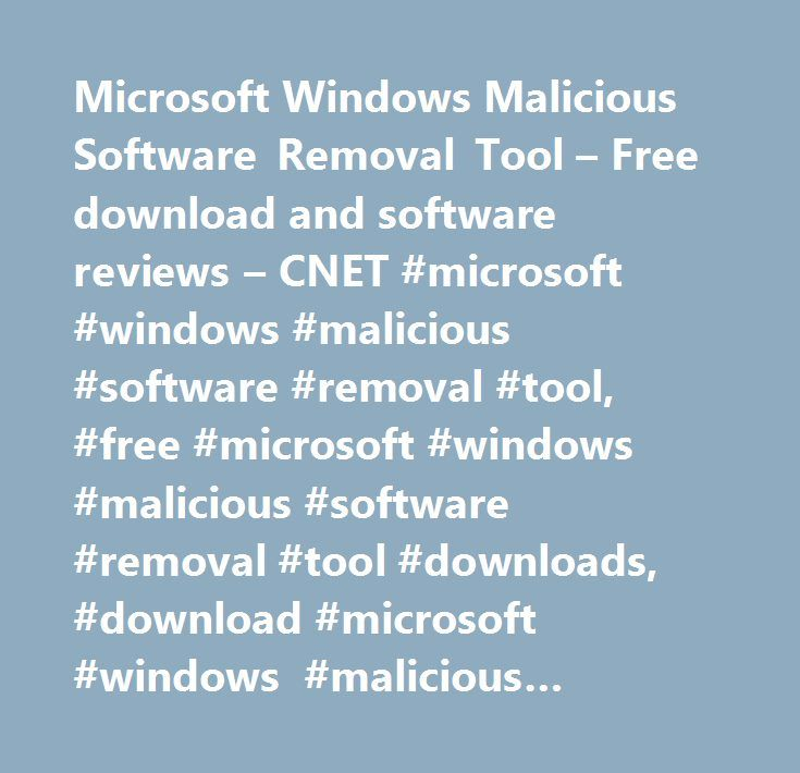 Microsoft Windows Malicious Software Removal Tool – Free download and software reviews – CNET #microsoft #windows #malicious #software #removal #tool, #free #microsoft #windows #malicious #software #removal #tool #downloads, #download #microsoft #windows #malicious #software #removal #tool, #microsoft #windows #malicious #software #removal #tool #downloads…