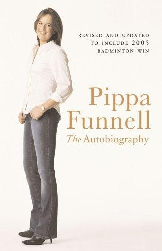 Cover Art for Pippa Funnell: The Autobiography, ISBN: 9780752865195