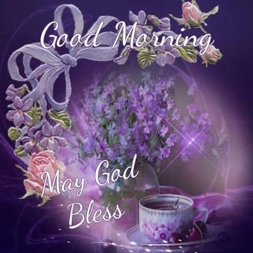 Good Morning, May God Bless