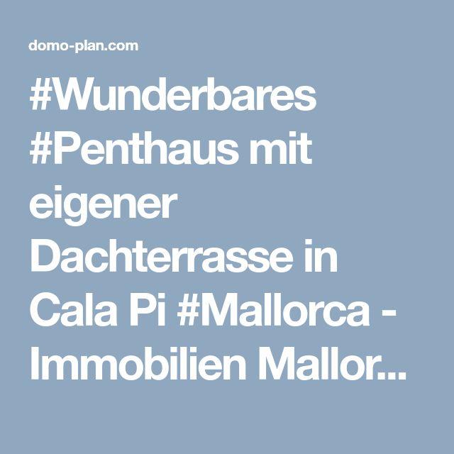 #Wunderbares #Penthaus mit eigener Dachterrasse in Cala Pi #Mallorca - Immobilien Mallorca : Domoplan - Palma