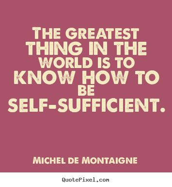 self sufficient quotes - Google Search