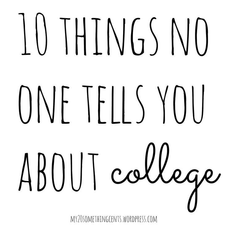 http://my20somethingcents.wordpress.com/2014/07/21/advice-for-college-freshman-part-iv-10-things-no-one-tells-you-about-college/