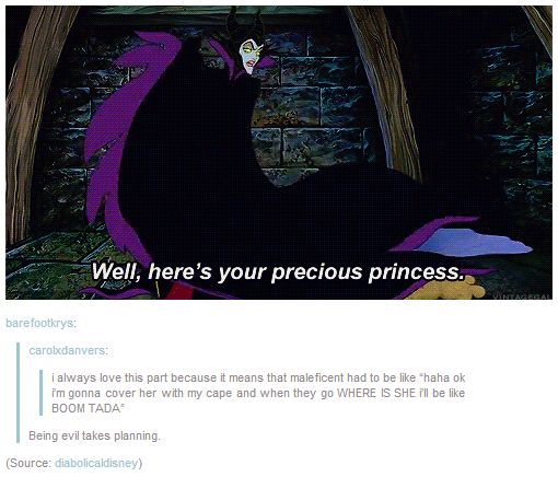 Being evil takes planning. Maleficent is the Queen of Planning boom ta da!! << haha that's awesome