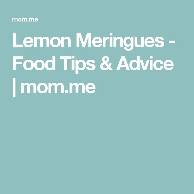 Lemon Meringues - Food Tips & Advice   mom.me