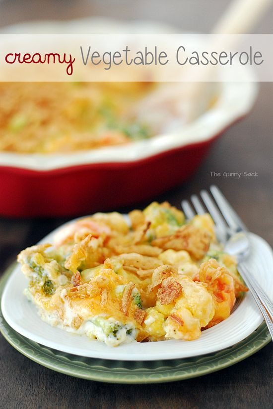 Creamy Veggie Casserole: It's got all the good stuff cheese, butter and French fried onions plus veggies.