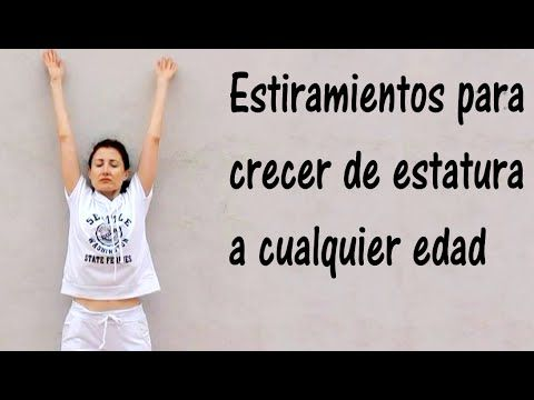 ESTIRAMIENTOS PARA CRECER DE ESTATURA A CUALQUIER EDAD-Stretching Exercises to Grow Taller - YouTube