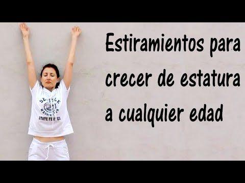 ESTIRAMIENTOS PARA CRECER DE ESTATURA A CUALQUIER EDAD-Stretching Exerci...