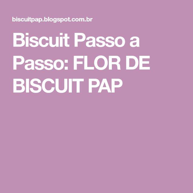 Biscuit Passo a Passo: FLOR DE BISCUIT PAP