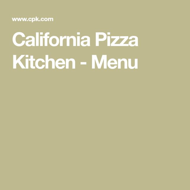 California Pizza Kitchen - Menu
