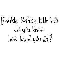 @Overstock.com - Children of any age will love this whimsical vinyl wall art. It features the classic rhyme 'Twinkle, Twinkle Little Star' with a sweet spin on the phrasing to show your child how much he is loved. It also has beautifully styled letteringhttp://www.overstock.com/Home-Garden/Twinkle-Twinkle-Little-Star-Vinyl-Wall-Art/5109876/product.html?CID=214117 $28.49