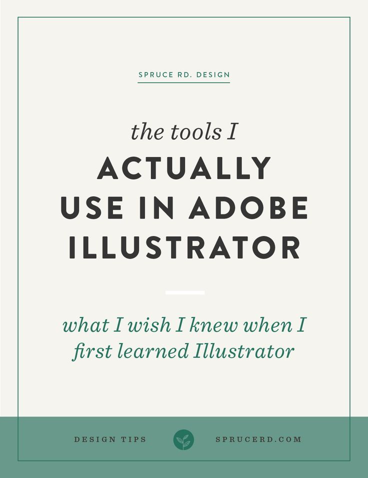 The tools I actually use in Adobe Illustrator | Spruce Rd. | Do you struggle when designing for your own brand? Overwhelmed by the many tools in Adobe Illustrator? I'm sharing a few tools that I actually use daily in Adobe Illustrator, that I wish I knew when I first learned the program.