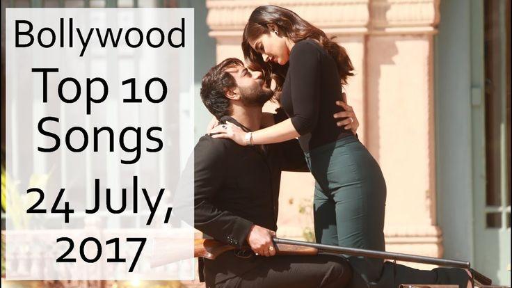 Bollywood Top 10 | Top 10 Hindi Songs This Week | 24 July, 2017