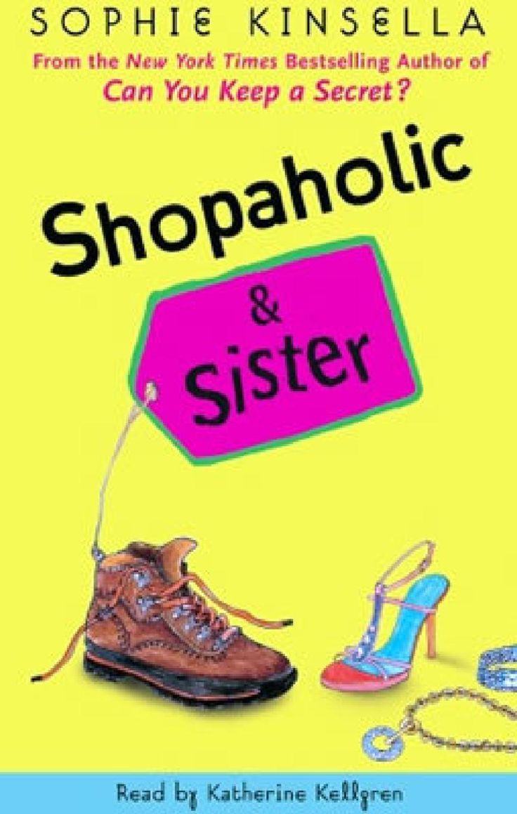 Sophie Kinsella  - Shopaholic and Sister  The fourth novel in the shopaholic series