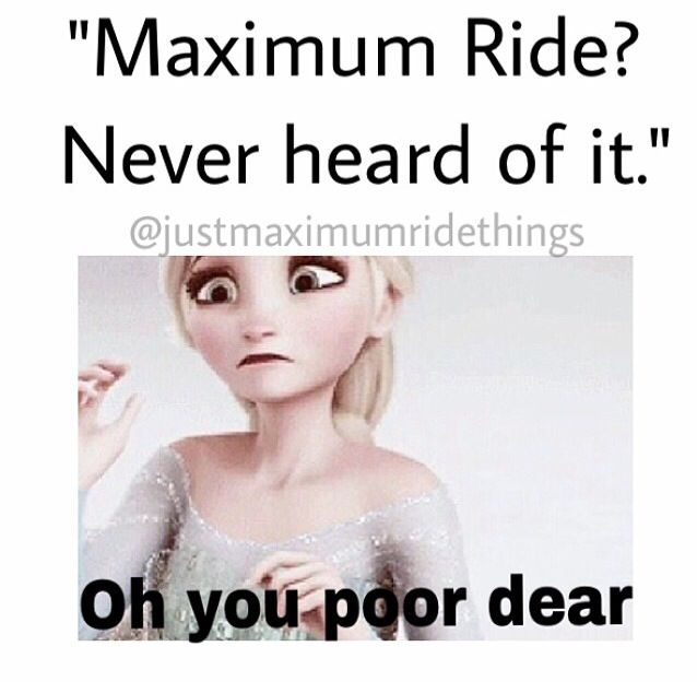 That's pretty sad if you haven't heard of Maximum Ride.