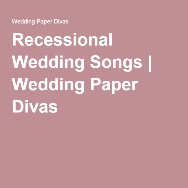 Best 25 Wedding Recessional Songs Ideas On Pinterest