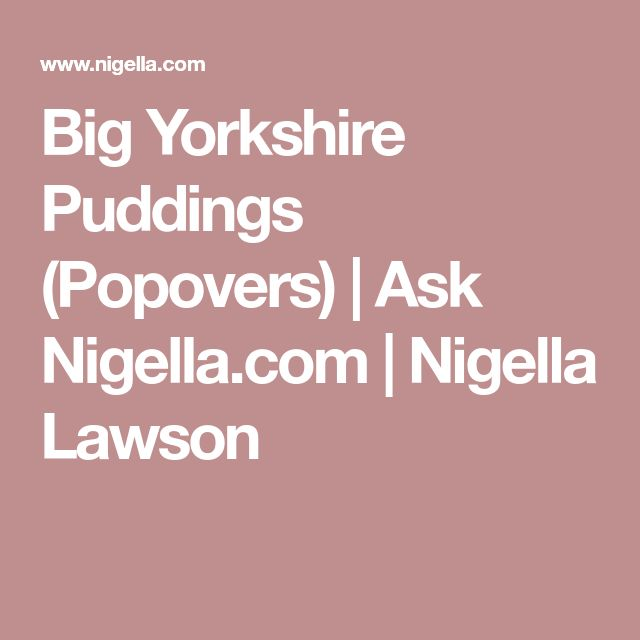 Big Yorkshire Puddings (Popovers) | Ask Nigella.com | Nigella Lawson