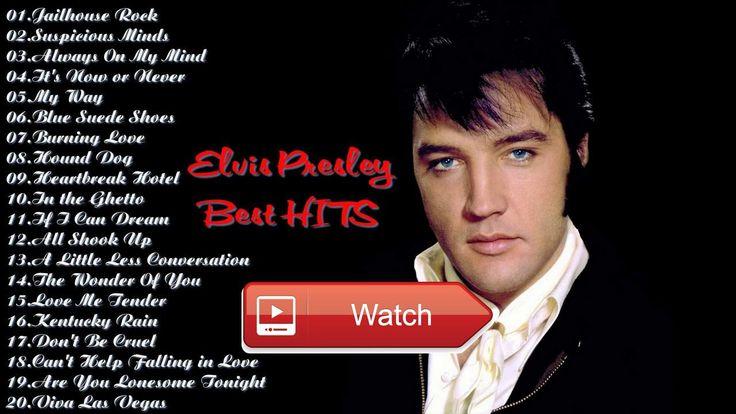 Best songs of Elvis Presley Elvis Presley Greatest Hits Elvis Presley Best Hits  Best songs of Elvis Presley Elvis Presley Greatest Hits Elvis Presley Best Hits