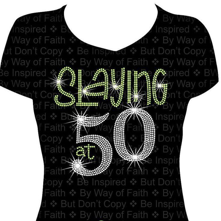 SLAYING at 50 BIRTHDAY Bling Rhinestone Shirt, Birthday