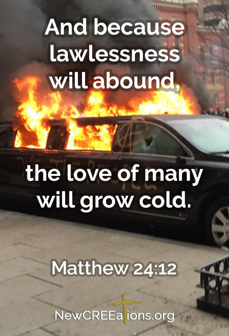 Lawlessness extinguishes love matthew 24 12 scripture for Love the love