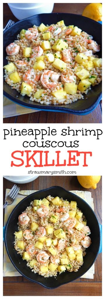 Pineapple Shrimp Couscous Skillet. Sweet pineapple, hearty shrimp, and a lemony dressing make this dinner for two light and bright! | strawmarysmith.com