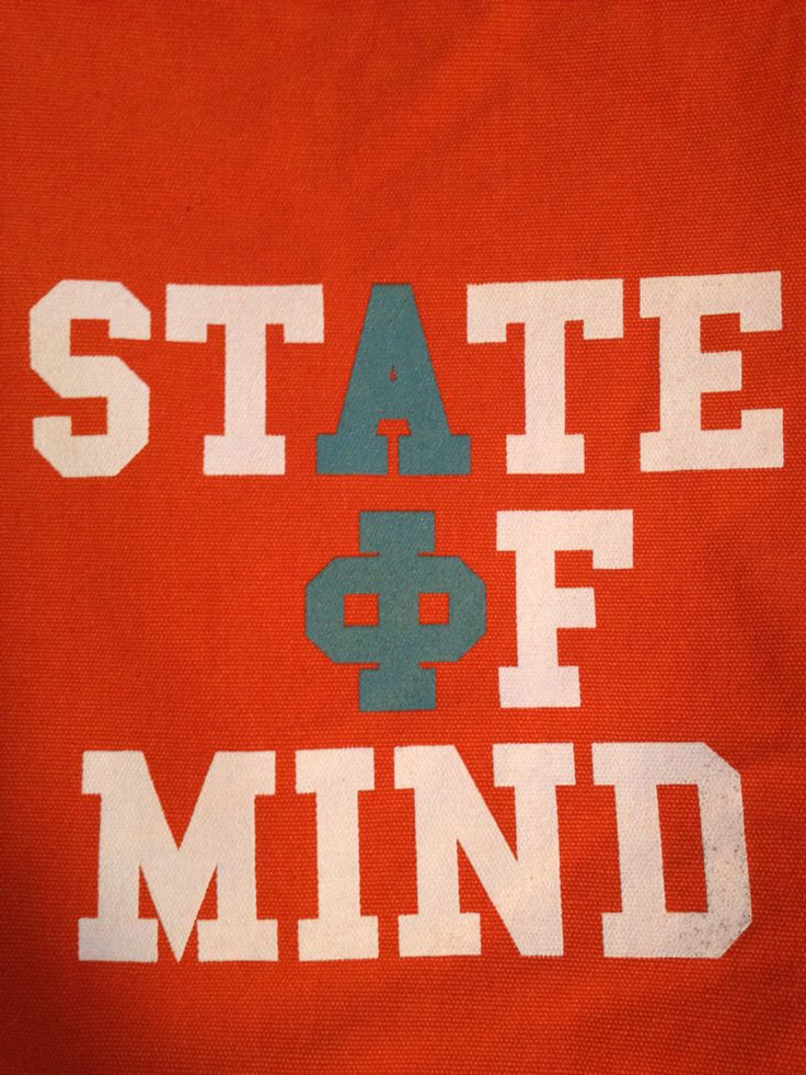 Alpha Phi state of mind - such a cute idea!