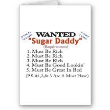 Sugar daddy wanted, if you have all the qualifications