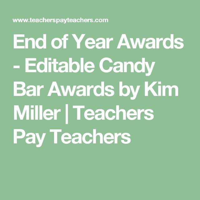 End of Year Awards - Editable Candy Bar Awards by Kim Miller | Teachers Pay Teachers