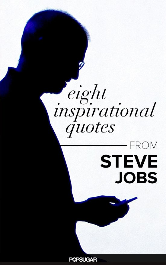 Trust Your Instincts: Pin Steve Jobs's Most Poignant Quotes