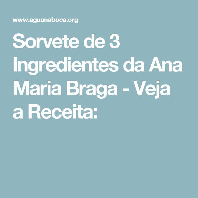 Sorvete de 3 Ingredientes da Ana Maria Braga - Veja a Receita: