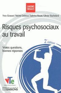 Yves Grasset et Michel Debout - Risques psychosociaux au travail - Vraies questions, bonnes réponses. - Agrandir l'image